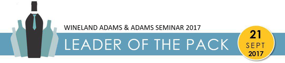 WineLand Adams & Adams Seminar: LEADER OF THE PACK